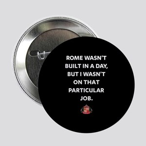 "Rome Wasn't Built In A Day SAFC Full 2.25"" Button"