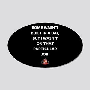 Rome Wasn't Built In A Day S 20x12 Oval Wall Decal