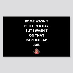 Rome Wasn't Built In A Day SAF Sticker (Rectangle)