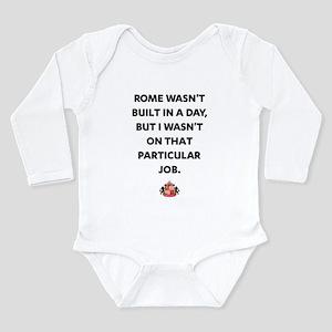 Rome Wasn't Built In A Long Sleeve Infant Bodysuit