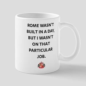 Rome Wasn't Built In A Day SAFC 11 oz Ceramic Mug