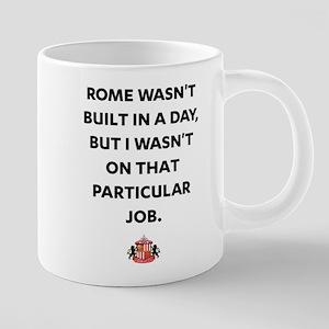 Rome Wasn't Built In A Day 20 oz Ceramic Mega Mug