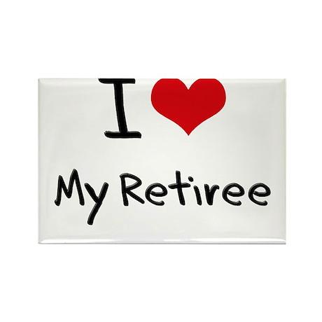 I Love My Retiree Rectangle Magnet