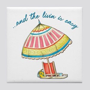 and the livin is easy Tile Coaster