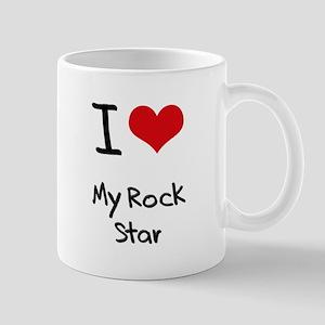 I Love My Rock Star Mug