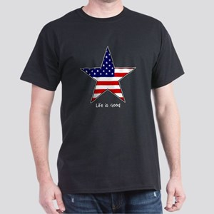 Patriotic Star~Life is Good (for black) T-Shirt