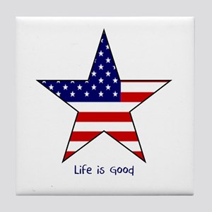 Patriotic Star~Life is Good Tile Coaster