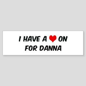 Heart on for Danna Bumper Sticker