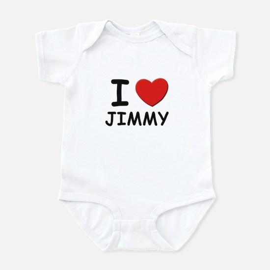 I love Jimmy Infant Bodysuit