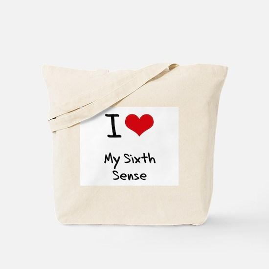 I Love My Sixth Sense Tote Bag