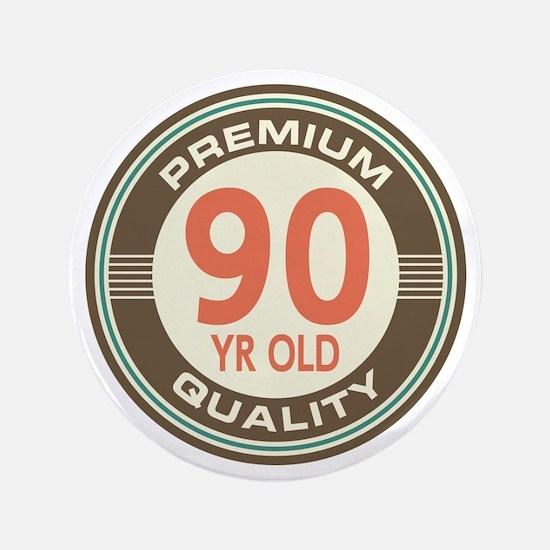 """90th Birthday Vintage 3.5"""" Button"""