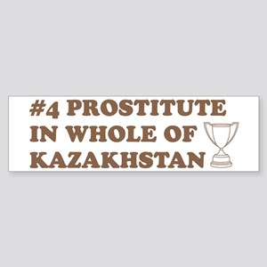 #4 Prostitute In Whole Of Kaz Bumper Sticker