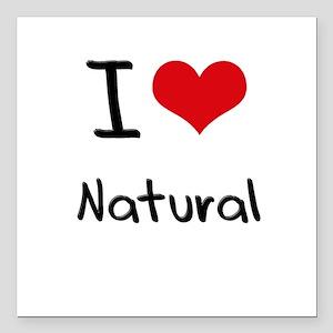 "I Love Natural Square Car Magnet 3"" x 3"""
