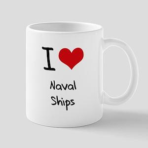 I Love Naval Ships Mug