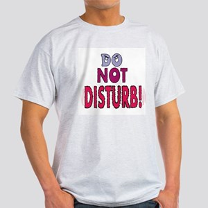 DO NOT DISTURB! Ash Grey T-Shirt