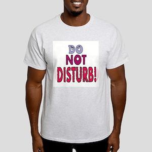 DO NOT DISTURB! Ash Grey T-Shirt