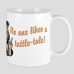 No One Likes A Tattle Tale Mug