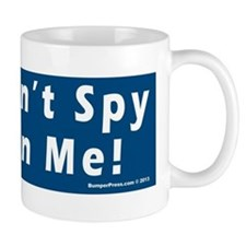 Don't Spy On Me Mug