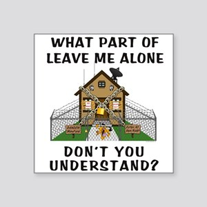 "leavemealone10 Square Sticker 3"" x 3"""