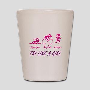 TRI LIKE A GIRL Shot Glass