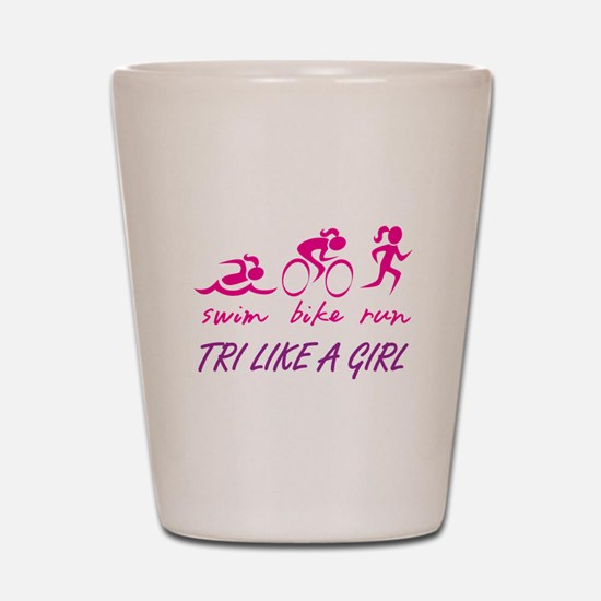 TRI LIKE A GIRL Shot Glass