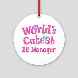 Worlds Cutest HR Manager Ornament (Round)