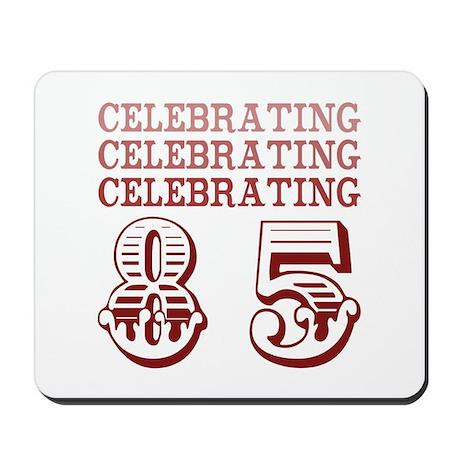 Celebrating 85! Mousepad
