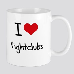 I Love Nightclubs Mug