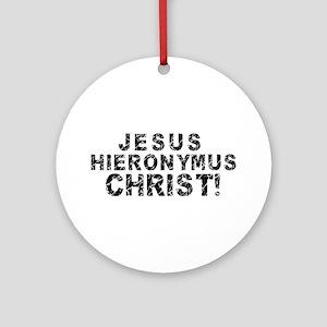 Jesus H. Christ! Ornament (Round)