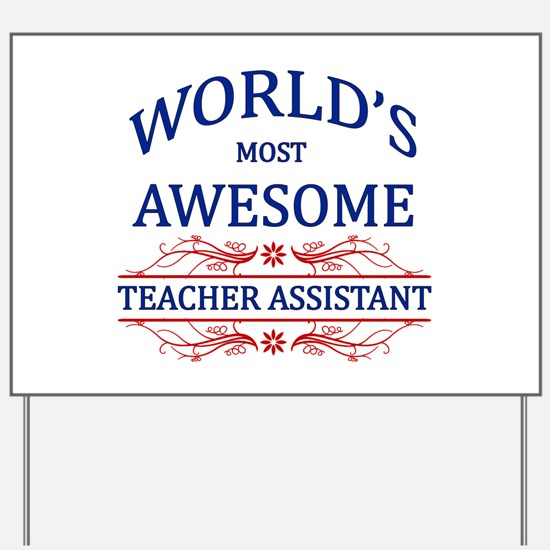 World's Most Awesome Teacher's Assistant Yard Sign