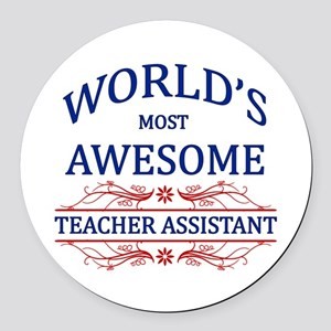 World's Most Awesome Teacher's Assistant Round Car