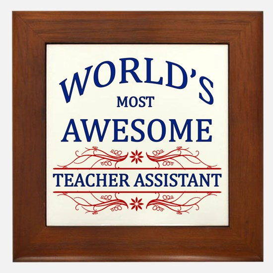 World's Most Awesome Teacher's Assistant Framed Ti