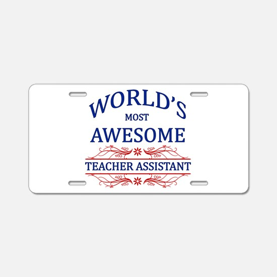 World's Most Awesome Teacher's Assistant Aluminum