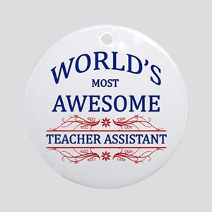 World's Most Awesome Teacher's Assistant Ornament