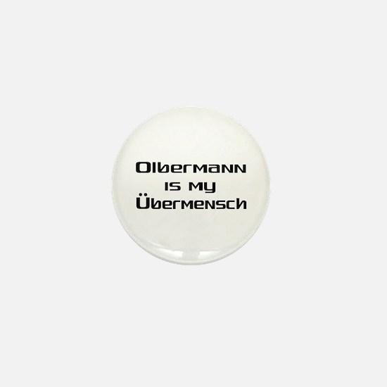 Olbermann is my Ubermensch Mini Button