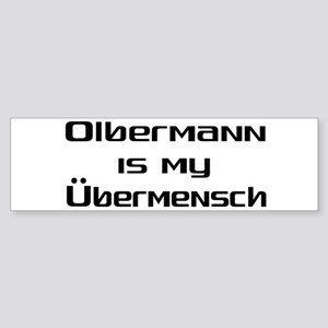 Olbermann is my Ubermensch Bumper Sticker