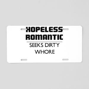 HOPELESS ROMANTIC SEEKS DIRTY WHORE Aluminum Licen