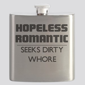 HOPELESS ROMANTIC SEEKS DIRTY WHORE Flask