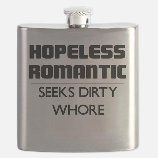 HOPELESS ROMANTIC SEEKS DIRTY WHORE Flask