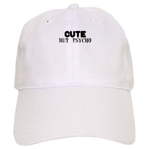 151fc9be0ef Cute But Psycho Hats - CafePress