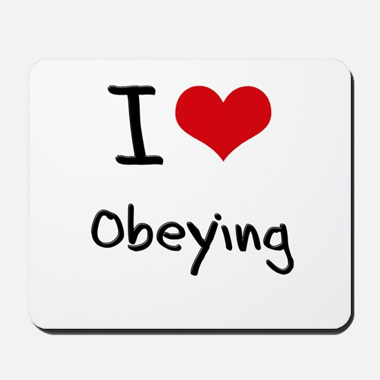 I Love Obeying Mousepad