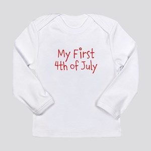 My First 4th of July Long Sleeve T-Shirt