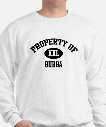 Property of Bubba Sweatshirt