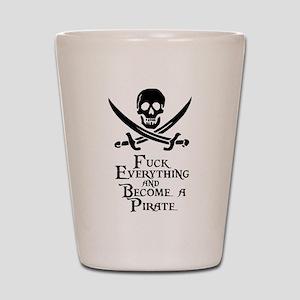 Become a pirate Shot Glass
