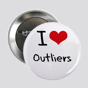 "I Love Outliers 2.25"" Button"