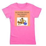 nutty squirrel poop Girl's Tee