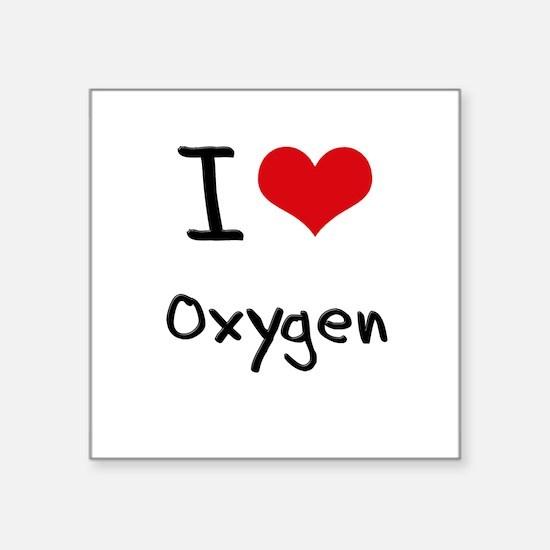 I Love Oxygen Sticker