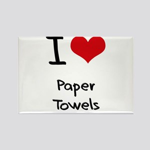 I Love Paper Towels Rectangle Magnet