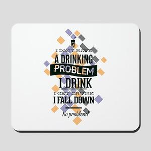 Drinking Problem Mousepad