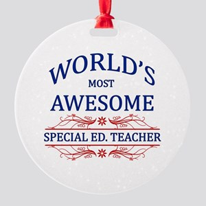 World's Most Awesome Special Ed. Teacher Round Orn